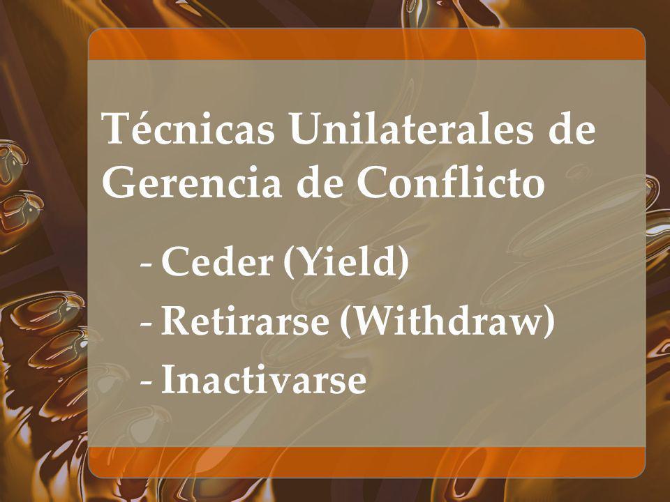 Técnicas Unilaterales de Gerencia de Conflicto