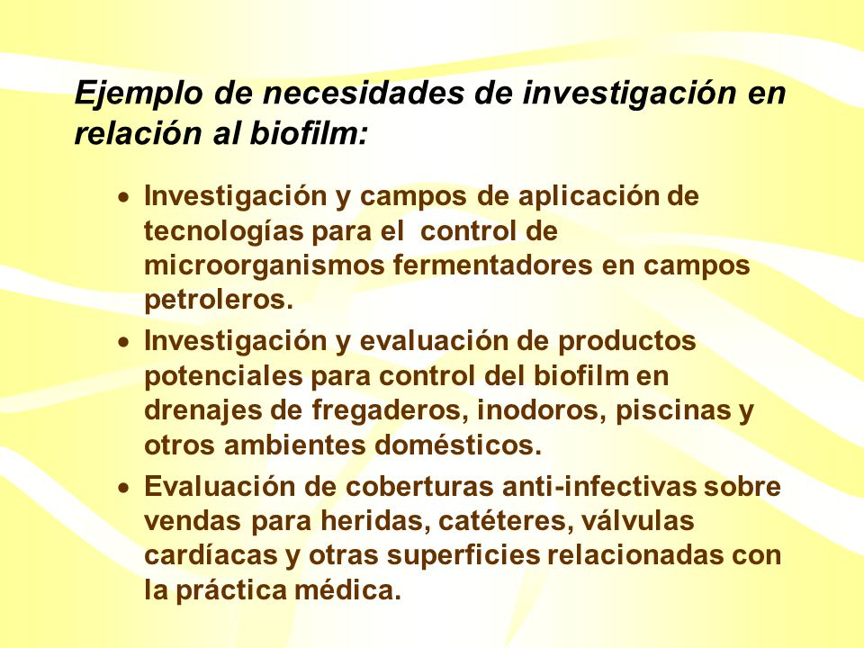 Ejemplo de necesidades de investigación en relación al biofilm: