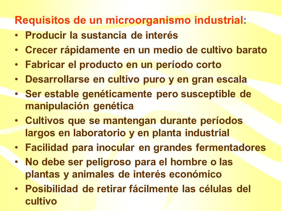 Requisitos de un microorganismo industrial: