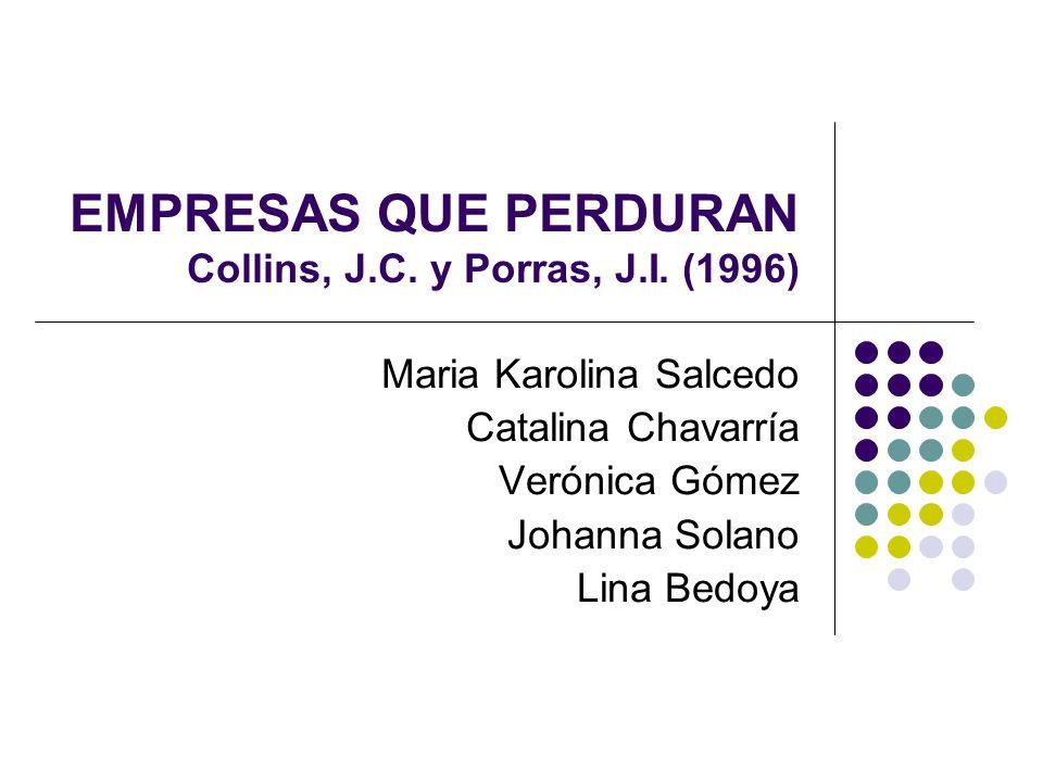 EMPRESAS QUE PERDURAN Collins, J.C. y Porras, J.I. (1996)