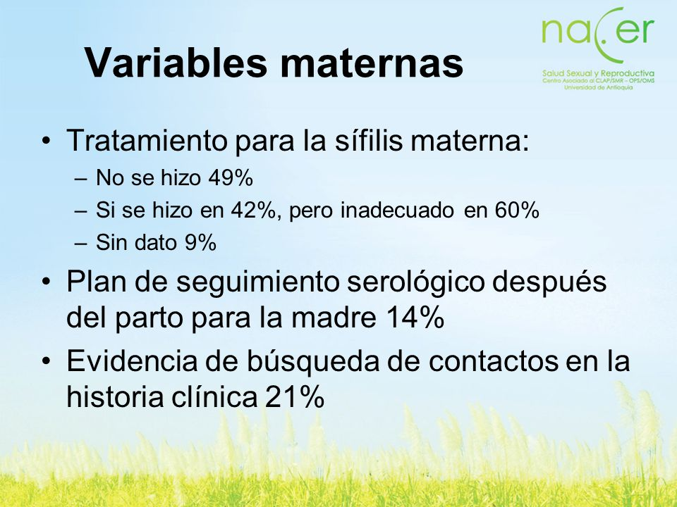 Variables maternas Tratamiento para la sífilis materna: