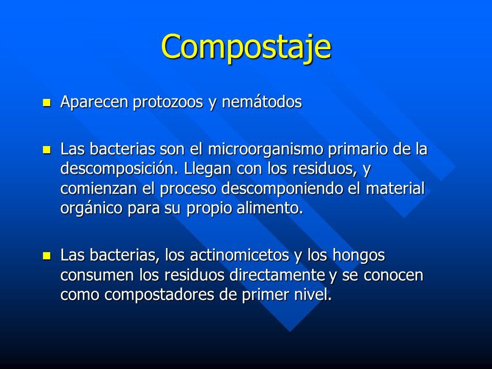 Compostaje Aparecen protozoos y nemátodos