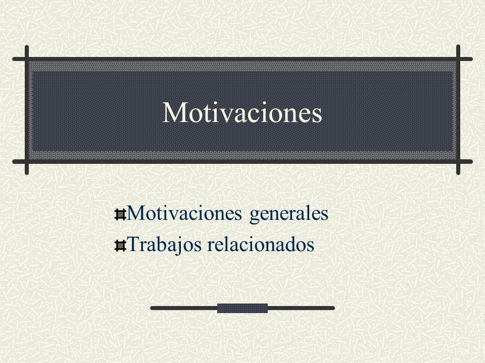 Motivaciones generales Trabajos relacionados