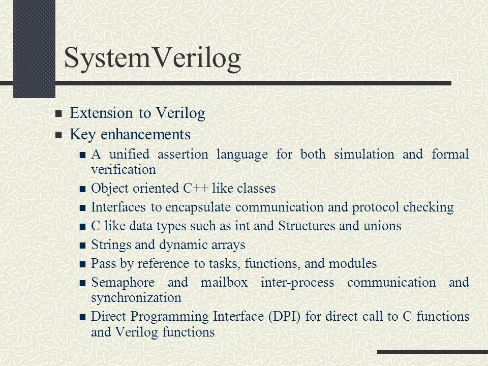 SystemVerilog Extension to Verilog Key enhancements