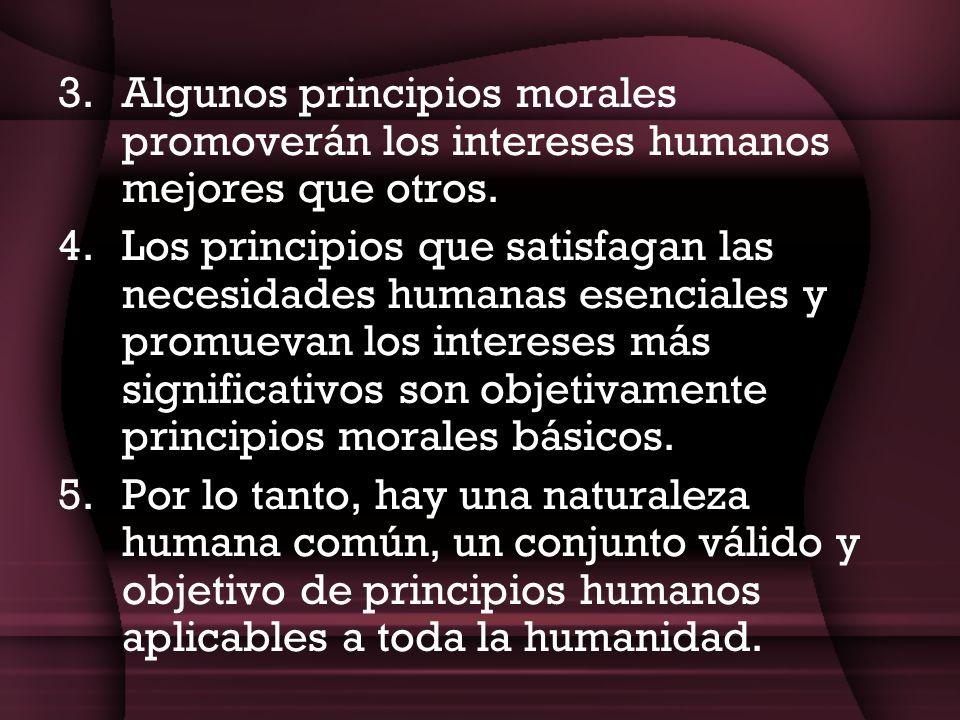 Algunos principios morales promoverán los intereses humanos mejores que otros.