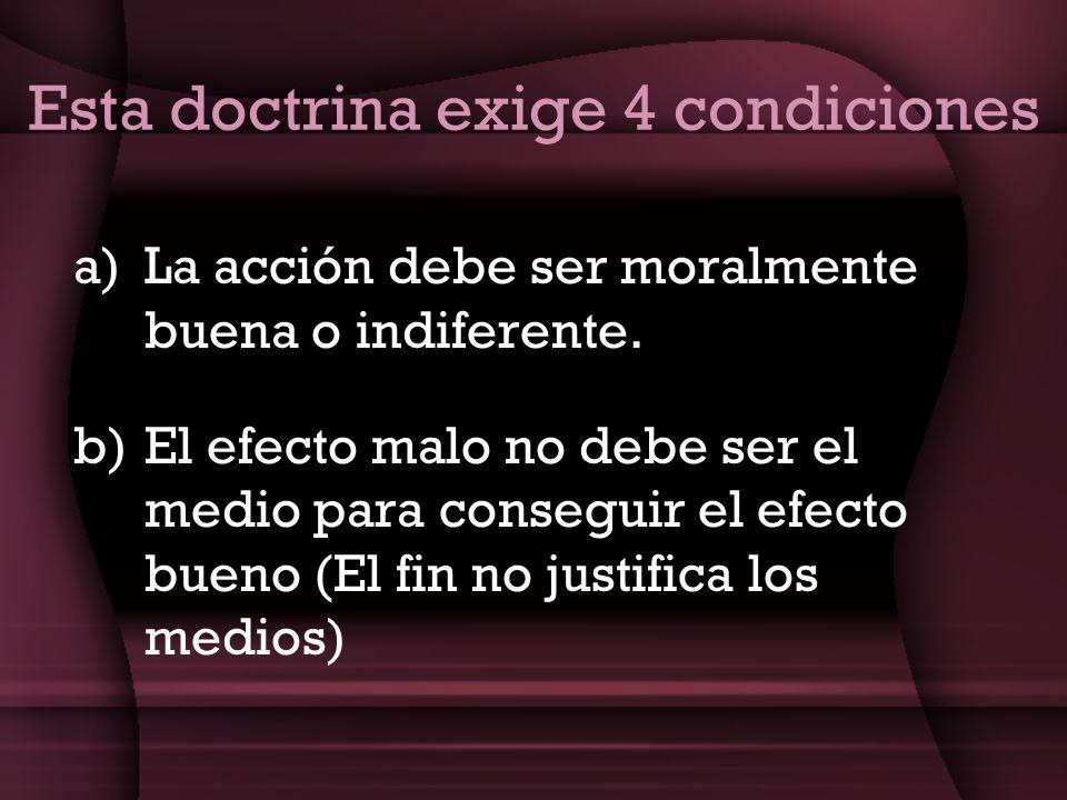 Esta doctrina exige 4 condiciones