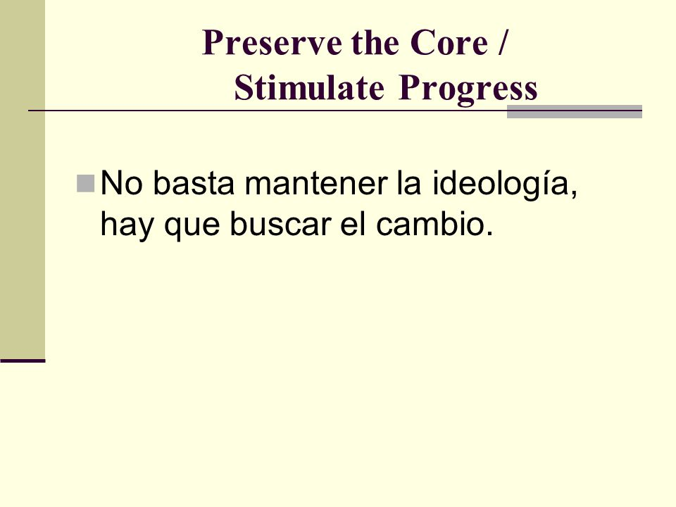 Preserve the Core / Stimulate Progress