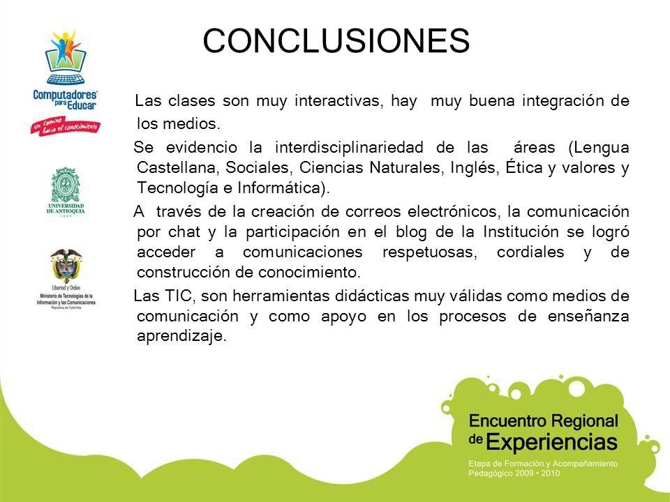 CONCLUSIONES Las clases son muy interactivas, hay muy buena integración de los medios.