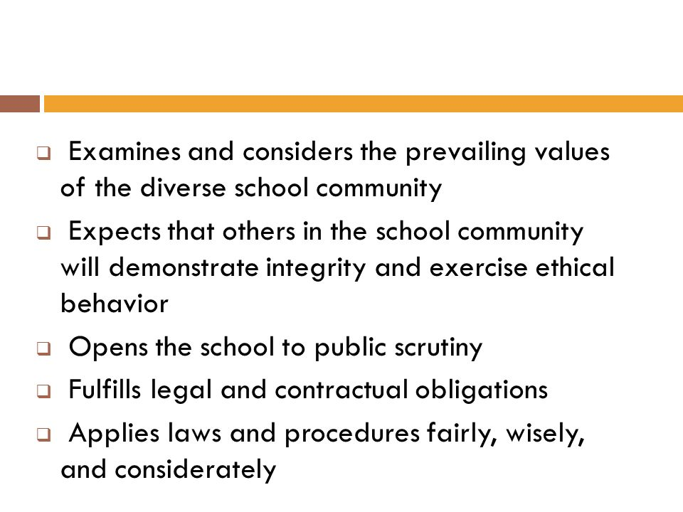 Examines and considers the prevailing values of the diverse school community