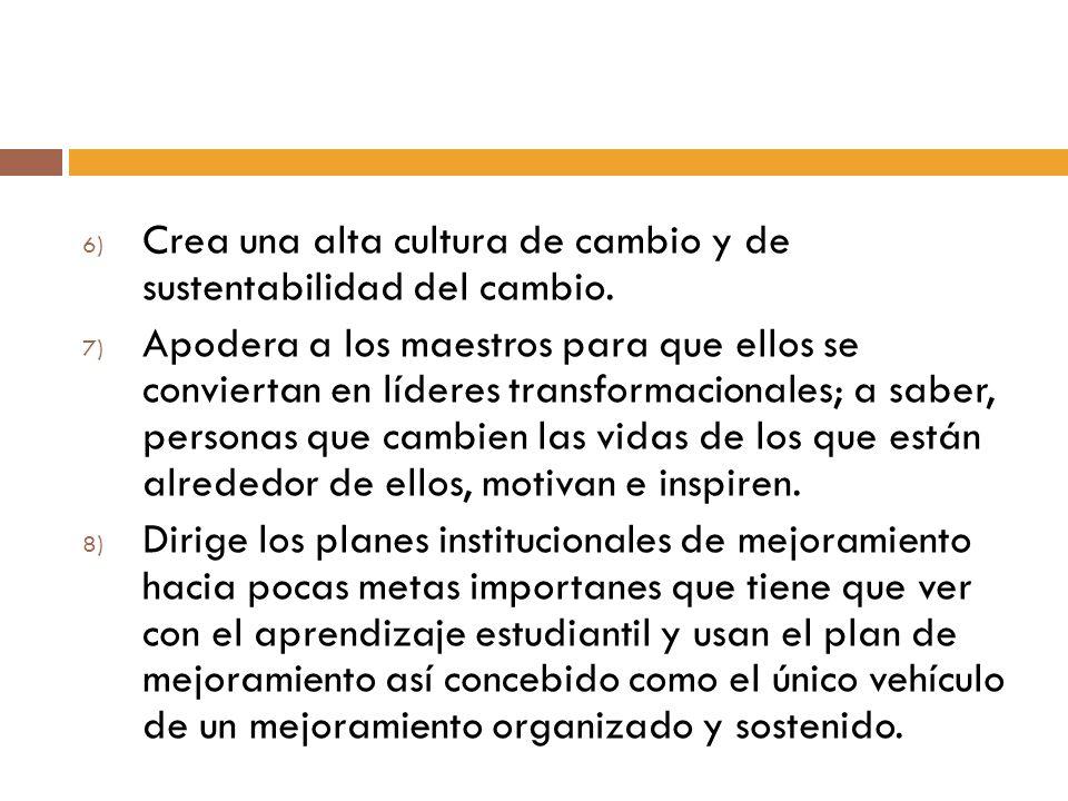 Crea una alta cultura de cambio y de sustentabilidad del cambio.