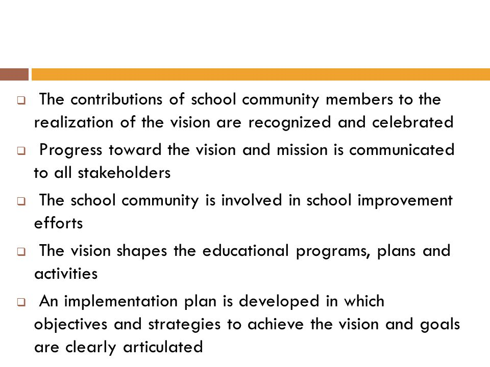 The contributions of school community members to the realization of the vision are recognized and celebrated