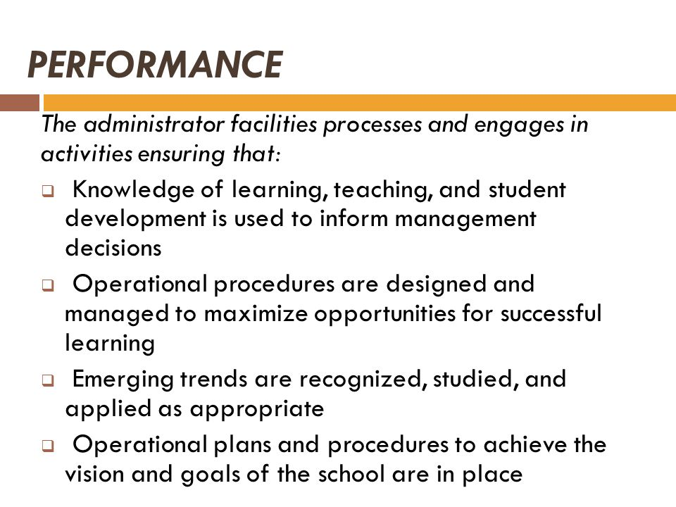 PERFORMANCE The administrator facilities processes and engages in activities ensuring that: