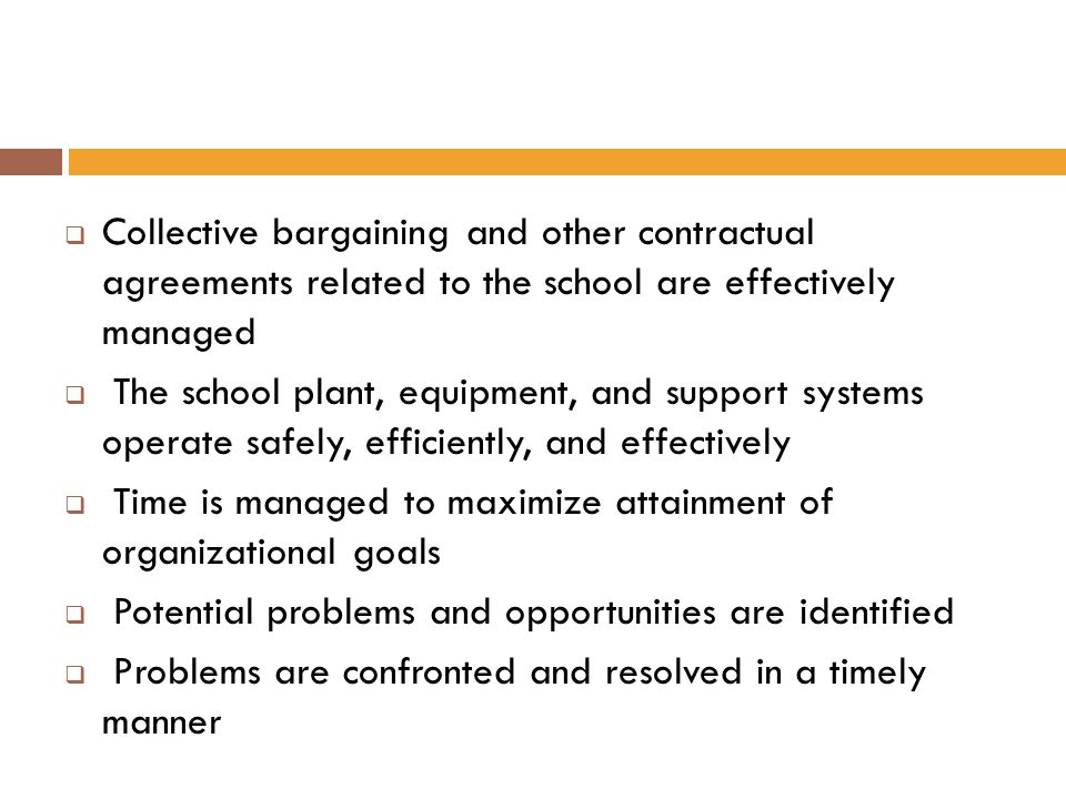 Collective bargaining and other contractual agreements related to the school are effectively managed
