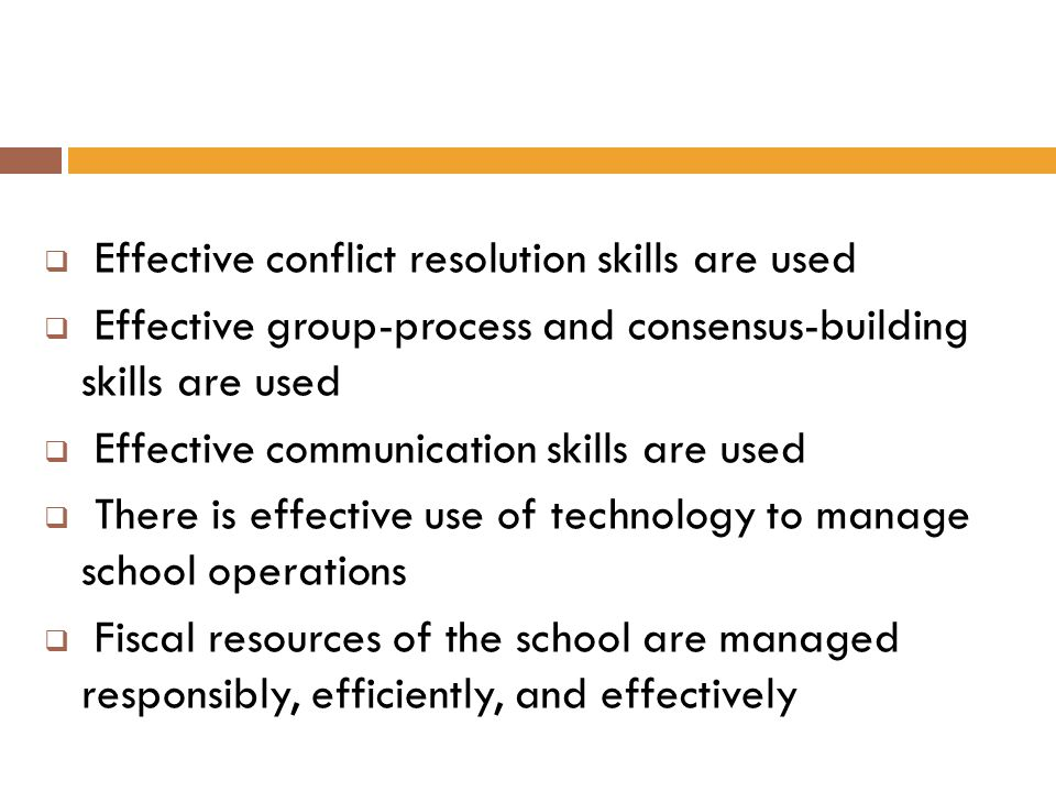 Effective conflict resolution skills are used