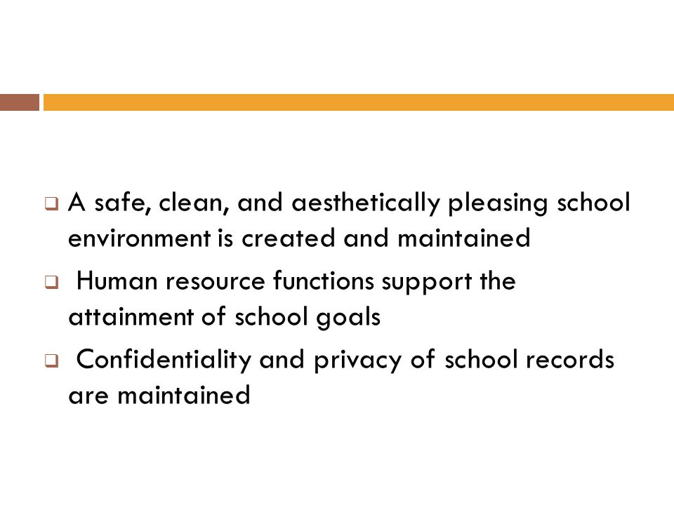 A safe, clean, and aesthetically pleasing school environment is created and maintained