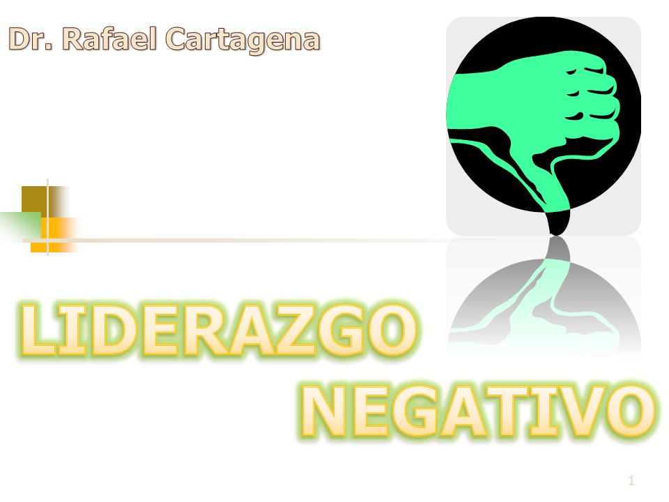 Dr. Rafael Cartagena LIDERAZGO NEGATIVO