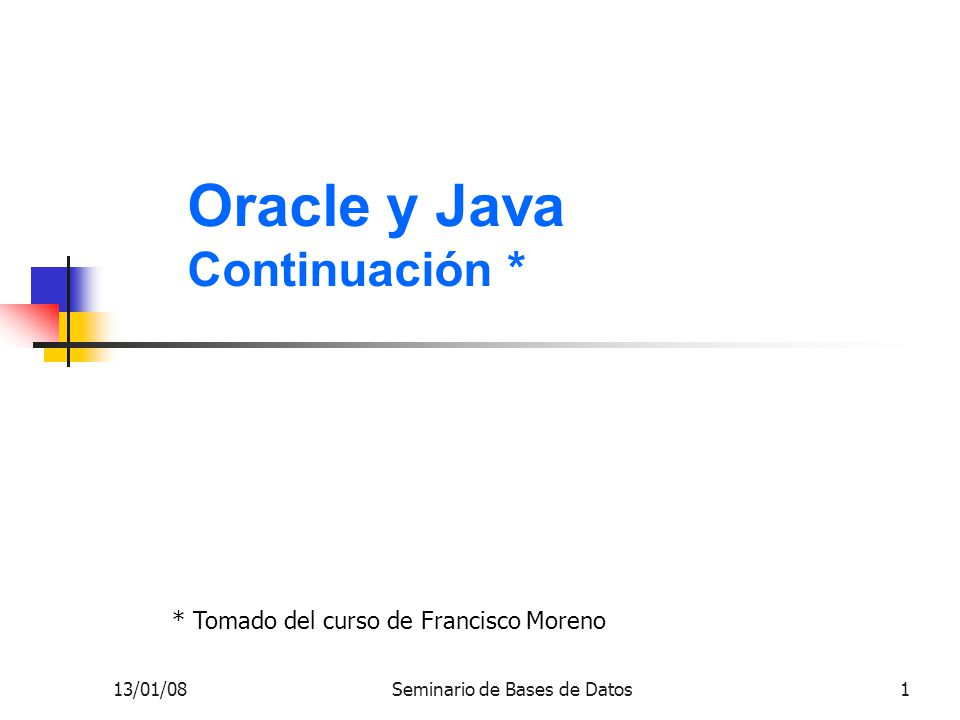 Oracle y Java Continuación *