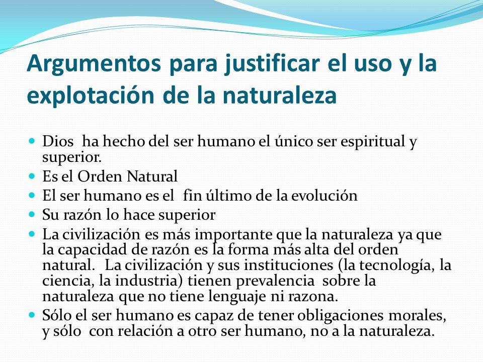 Argumentos para justificar el uso y la explotación de la naturaleza