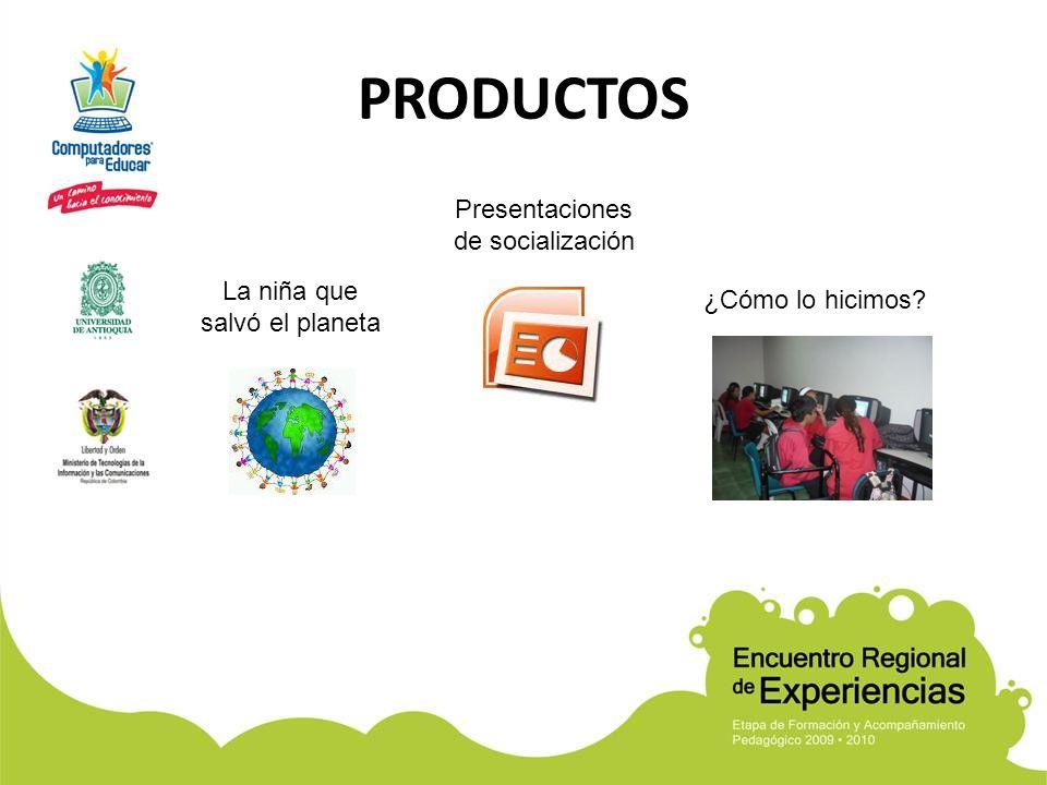 PRODUCTOS Presentaciones de socialización La niña que salvó el planeta