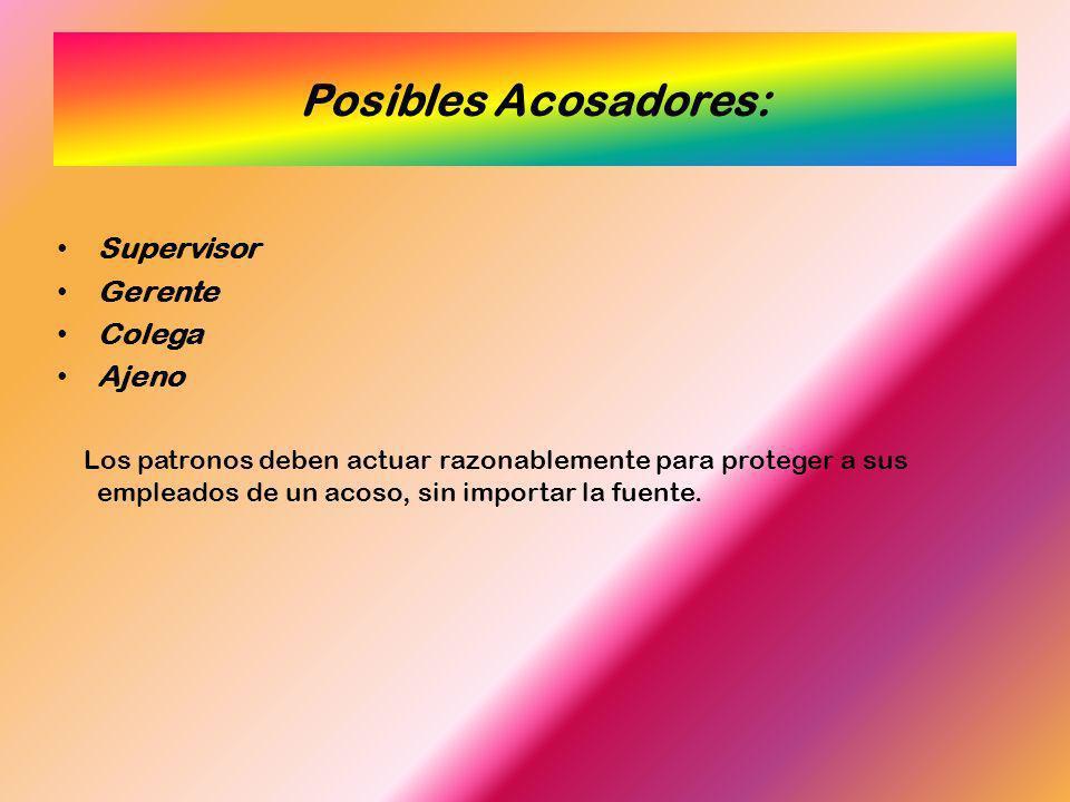 Posibles Acosadores: Supervisor Gerente Colega Ajeno