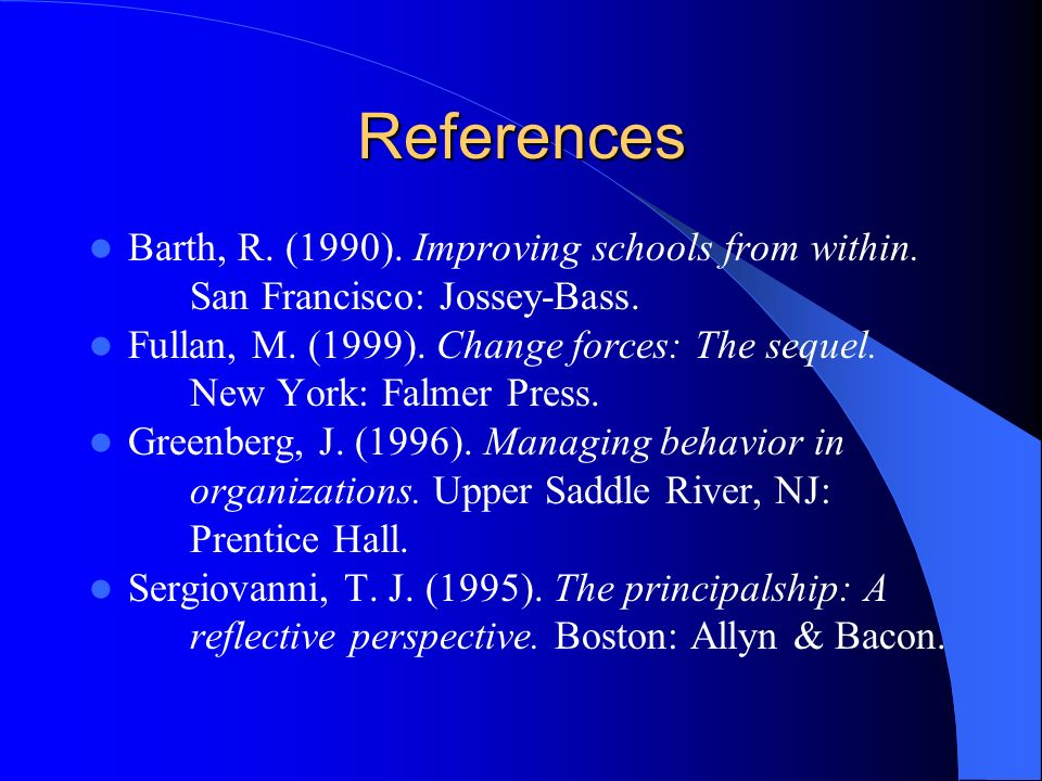 References Barth, R. (1990). Improving schools from within.
