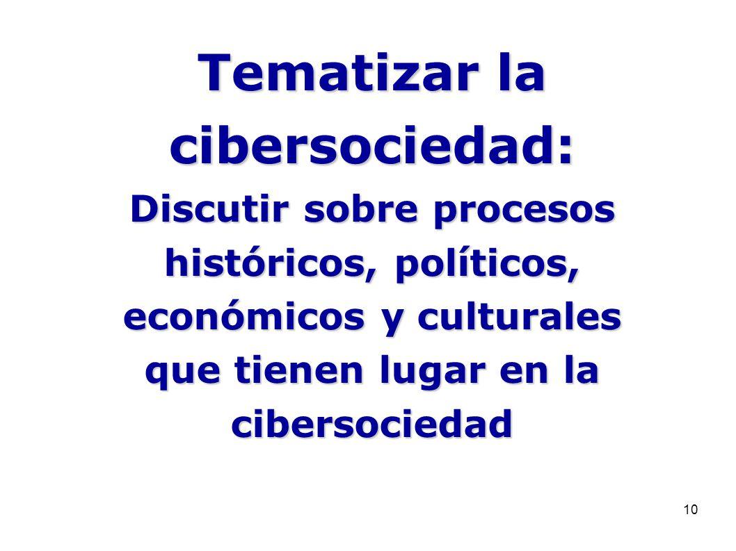 Tematizar la cibersociedad: