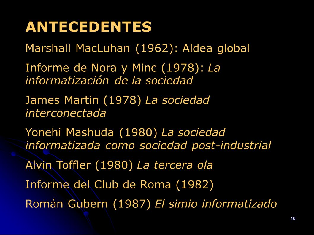 ANTECEDENTES Marshall MacLuhan (1962): Aldea global