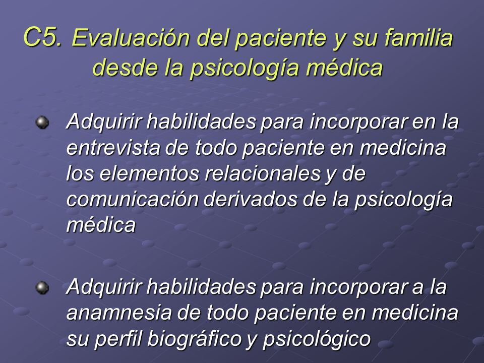 C5. Evaluación del paciente y su familia desde la psicología médica