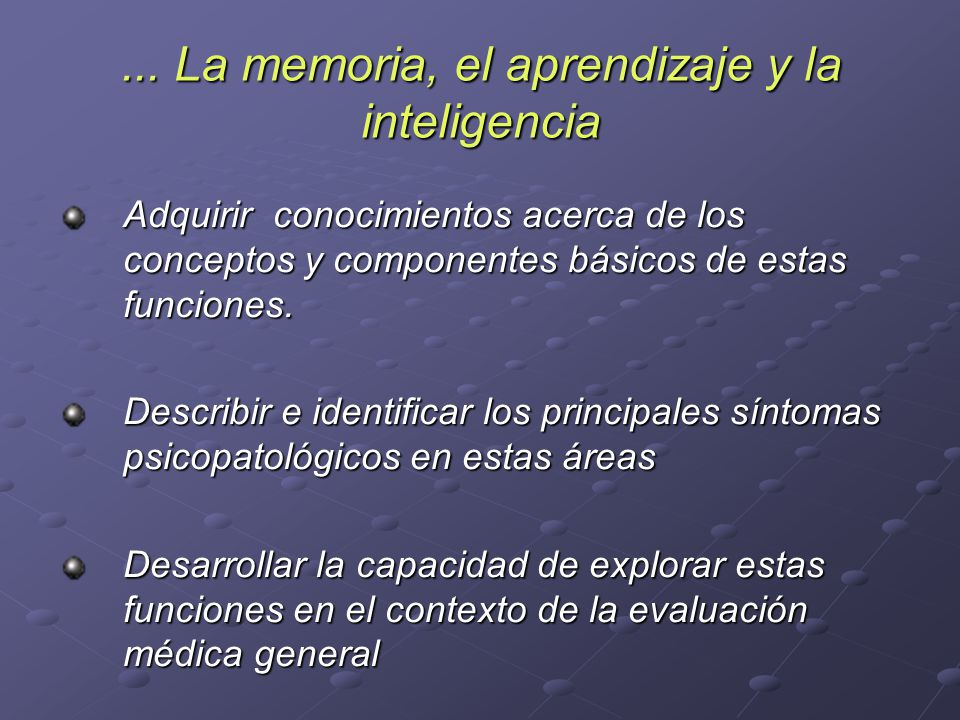 ... La memoria, el aprendizaje y la inteligencia
