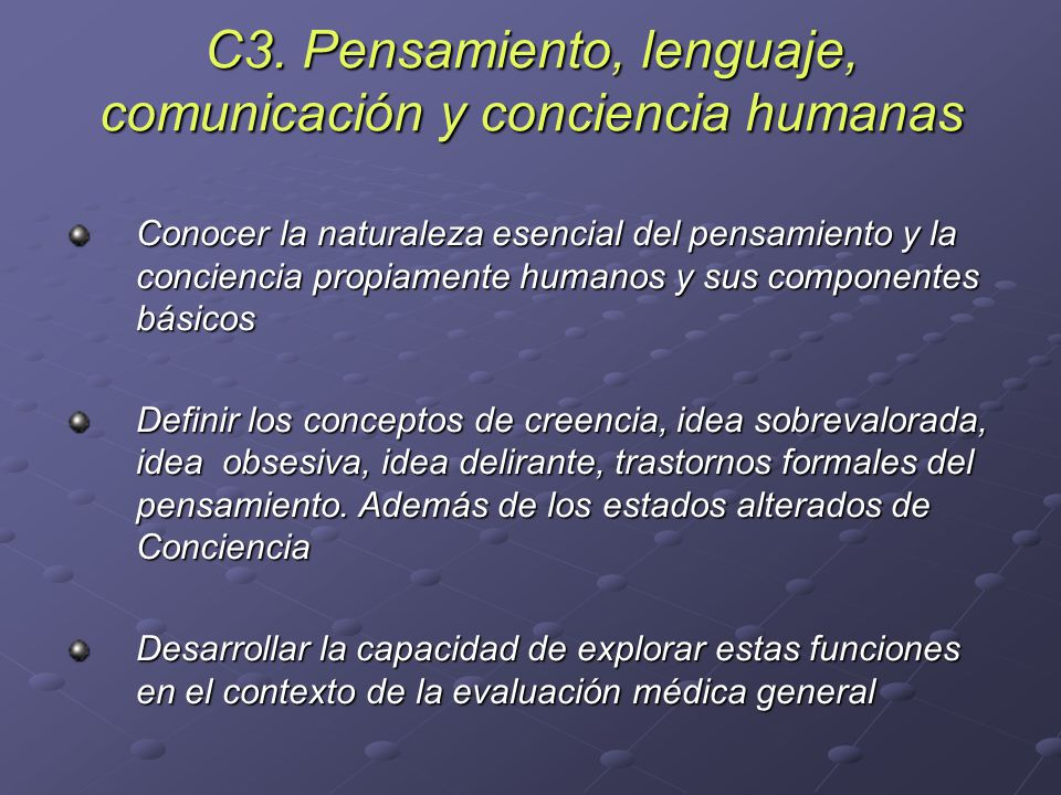 C3. Pensamiento, lenguaje, comunicación y conciencia humanas