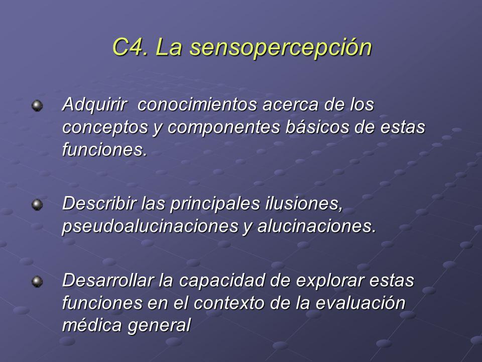 C4. La sensopercepción Adquirir conocimientos acerca de los conceptos y componentes básicos de estas funciones.