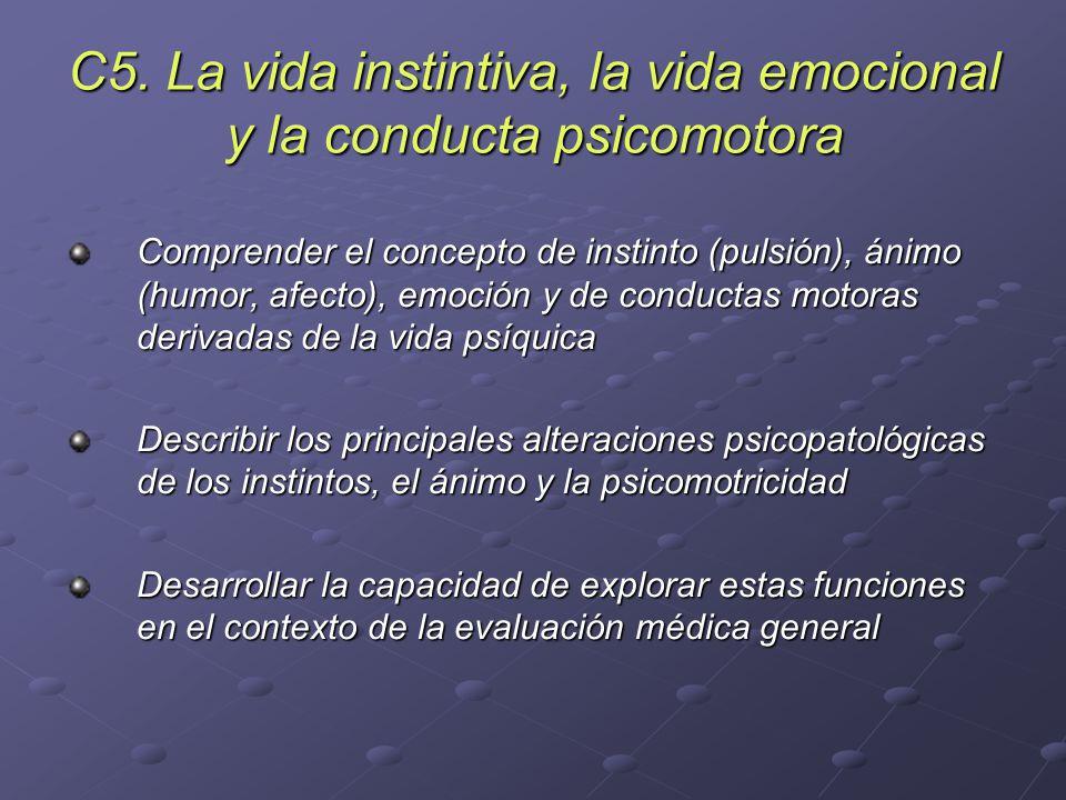 C5. La vida instintiva, la vida emocional y la conducta psicomotora