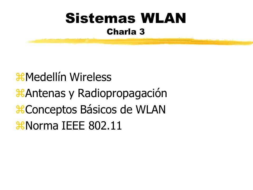 Sistemas WLAN Charla 3 Medellín Wireless Antenas y Radiopropagación