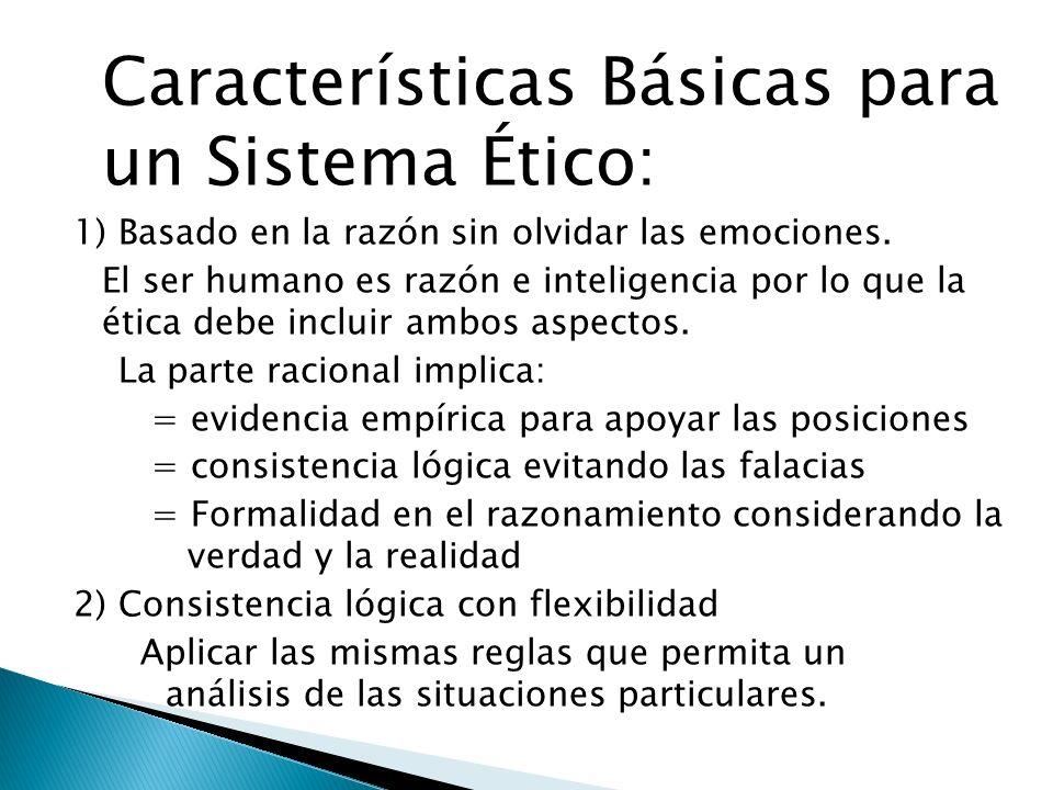 Características Básicas para un Sistema Ético: