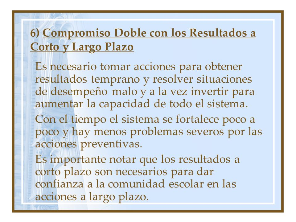6) Compromiso Doble con los Resultados a Corto y Largo Plazo