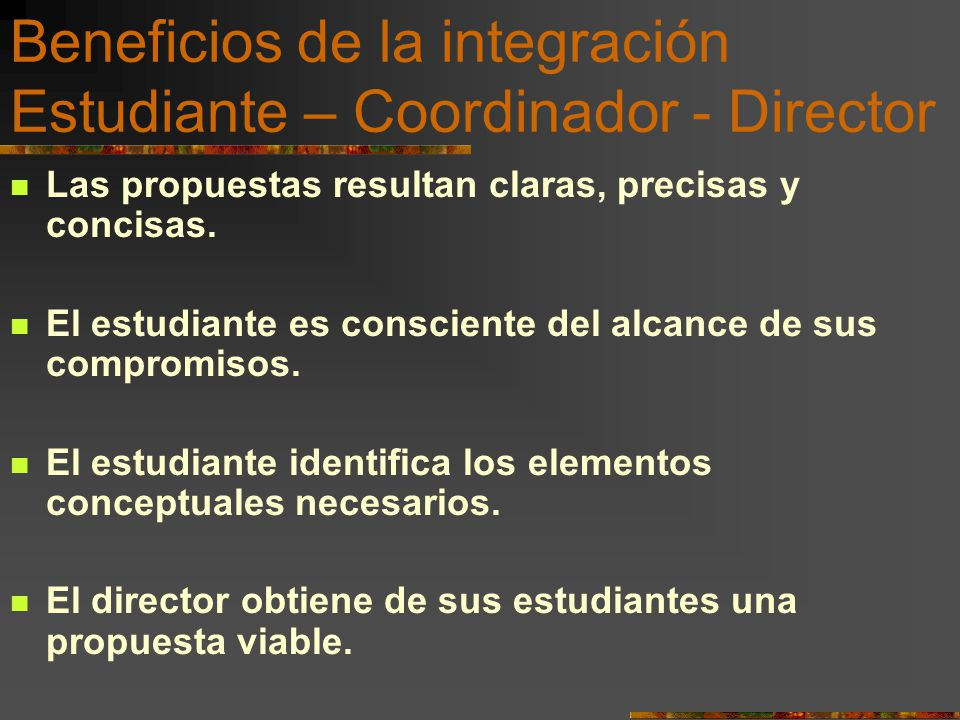 Beneficios de la integración Estudiante – Coordinador - Director