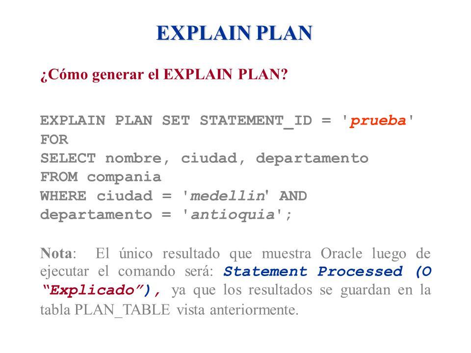 EXPLAIN PLAN ¿Cómo generar el EXPLAIN PLAN