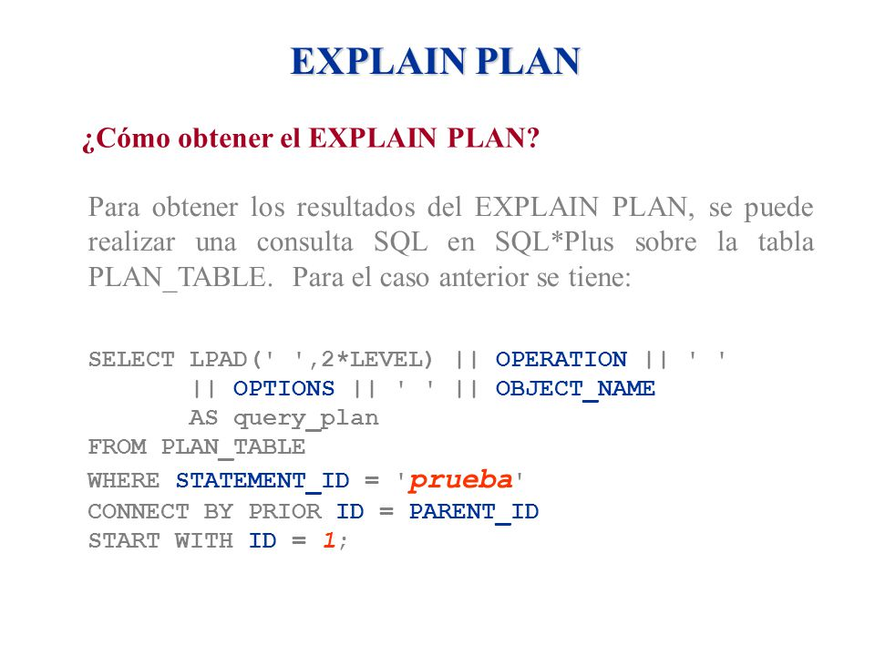 EXPLAIN PLAN ¿Cómo obtener el EXPLAIN PLAN