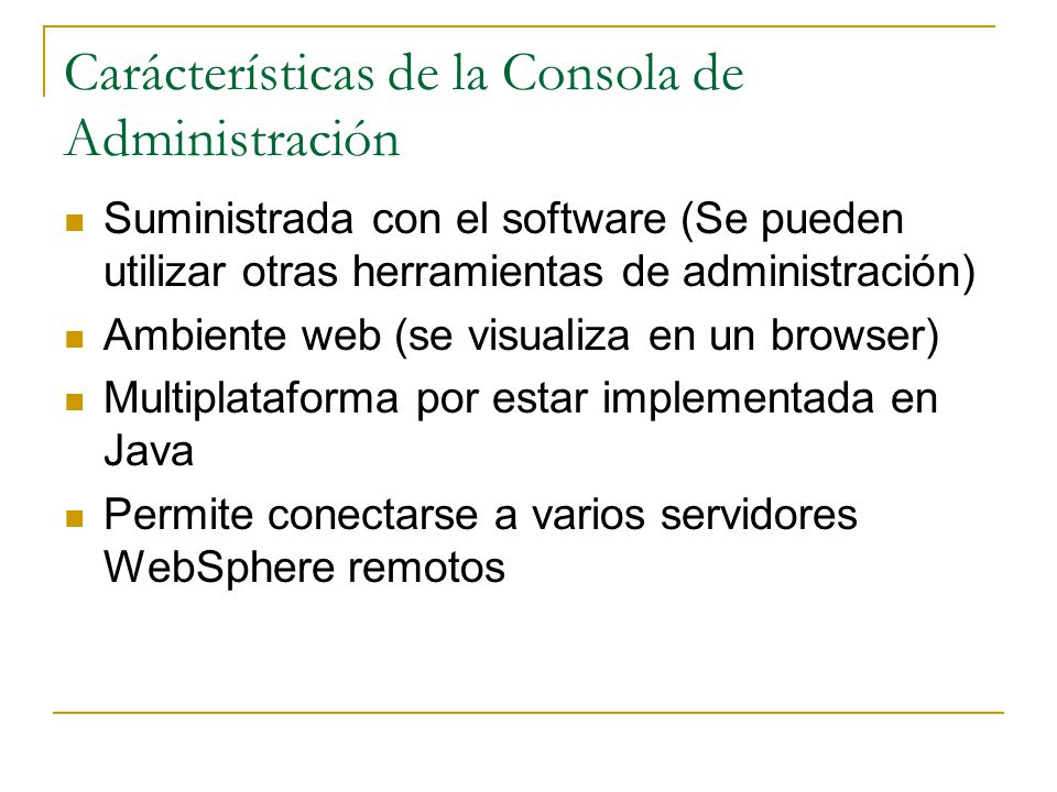 Carácterísticas de la Consola de Administración