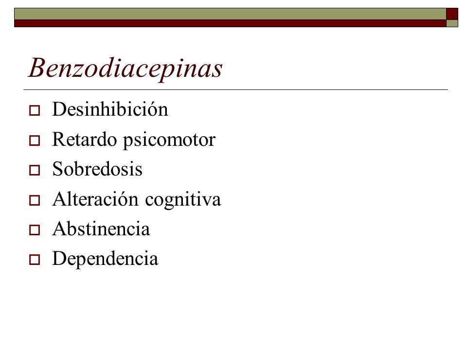 Benzodiacepinas Desinhibición Retardo psicomotor Sobredosis