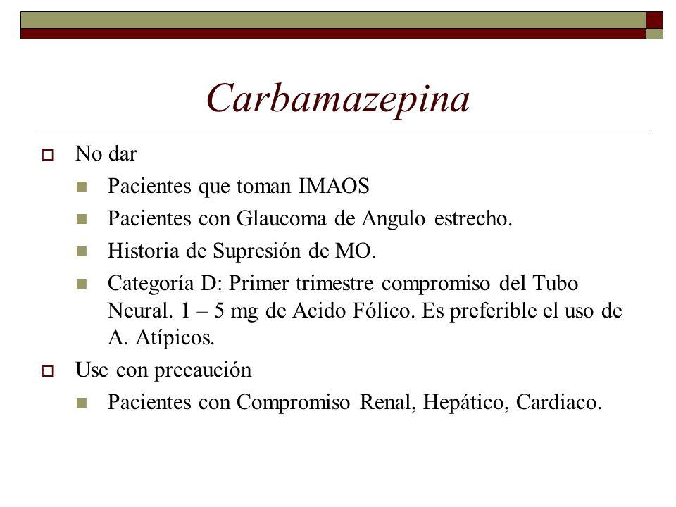 Carbamazepina No dar Pacientes que toman IMAOS