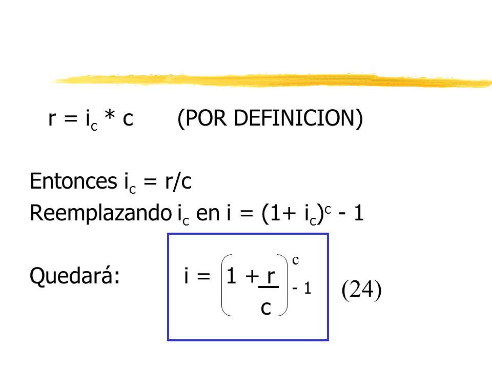 (24) r = ic * c (POR DEFINICION) Entonces ic = r/c