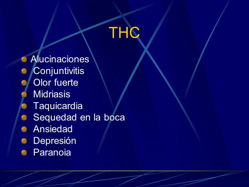 THC Alucinaciones Conjuntivitis Olor fuerte Midriasis Taquicardia