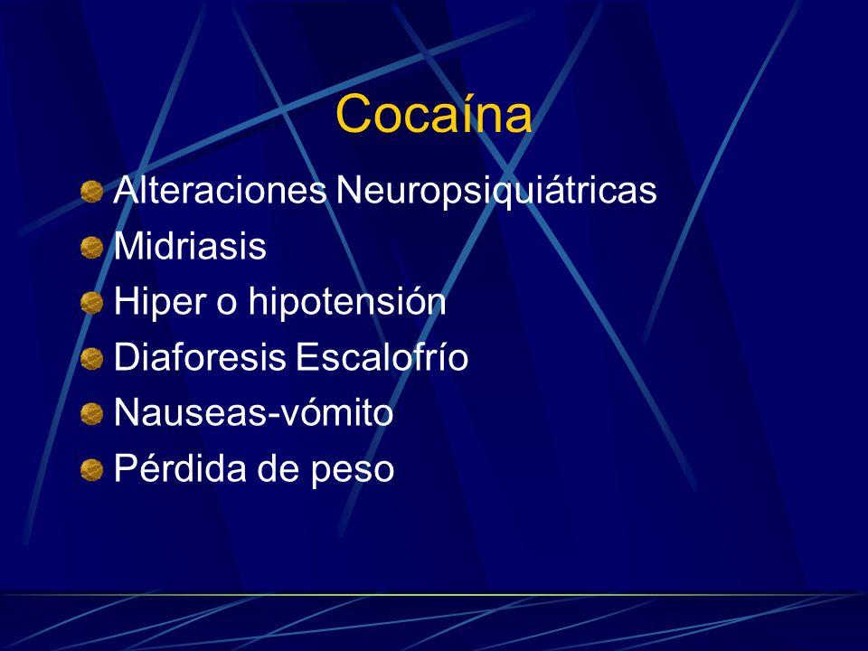 Cocaína Alteraciones Neuropsiquiátricas Midriasis Hiper o hipotensión
