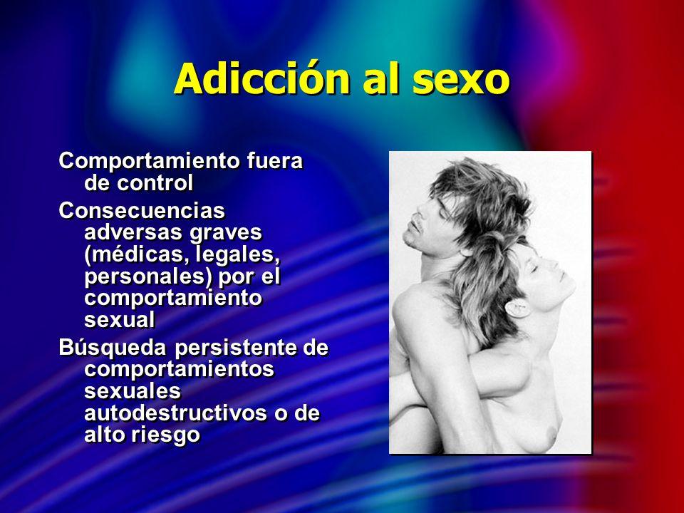 Adicción al sexo Comportamiento fuera de control