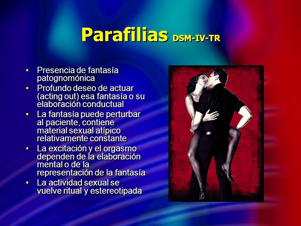 Parafilias DSM-IV-TR Presencia de fantasía patognomónica