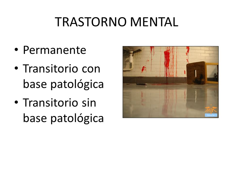 TRASTORNO MENTAL Permanente Transitorio con base patológica