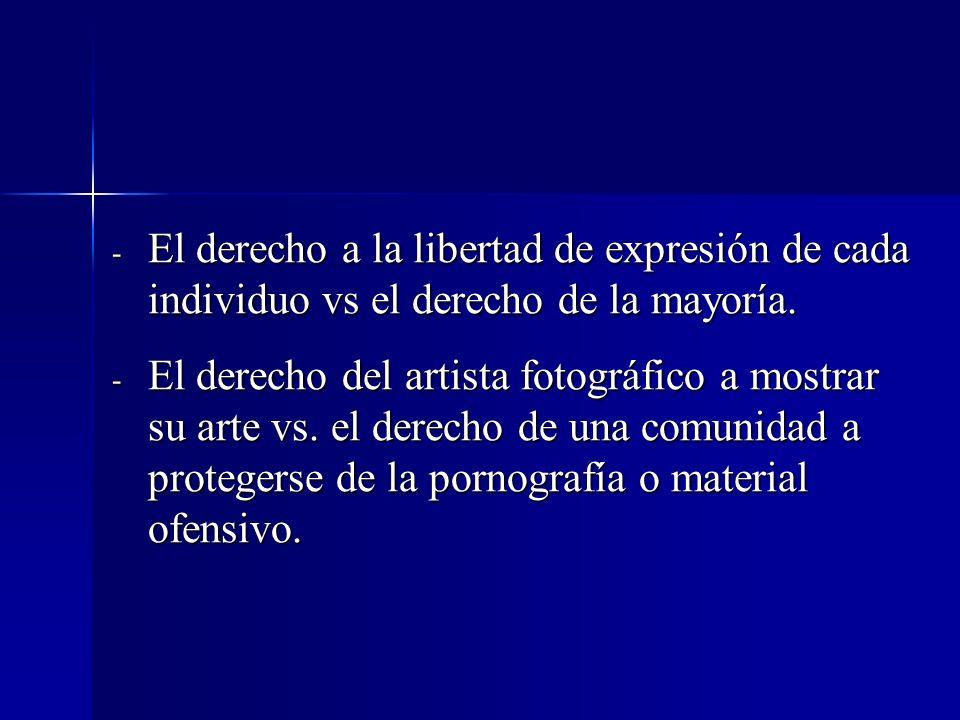 El derecho a la libertad de expresión de cada individuo vs el derecho de la mayoría.