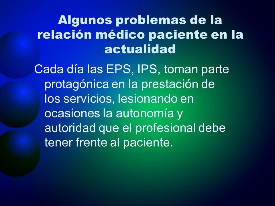 Algunos problemas de la relación médico paciente en la actualidad