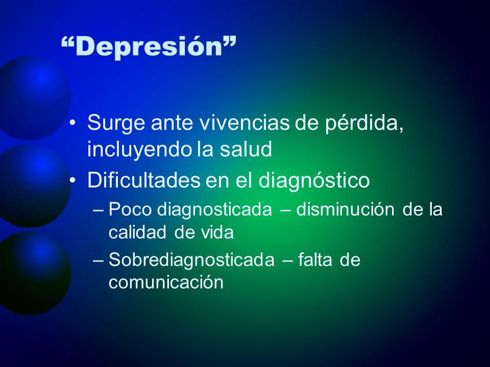 Depresión Surge ante vivencias de pérdida, incluyendo la salud